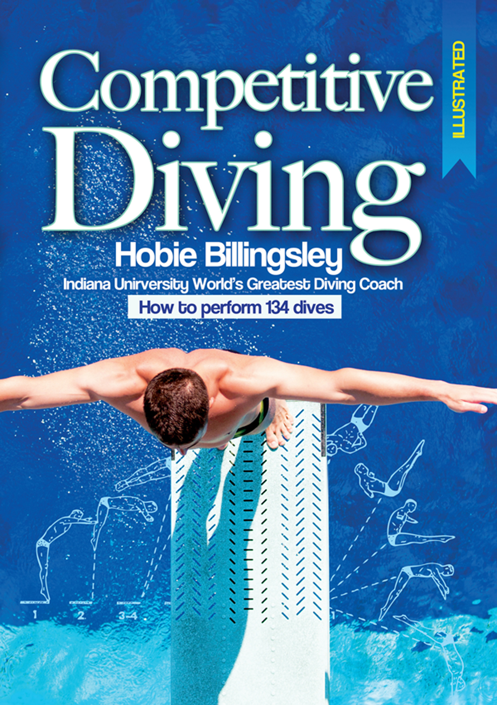 Competitive Diving Illustrated - Coaching strategies to perform 134 dives